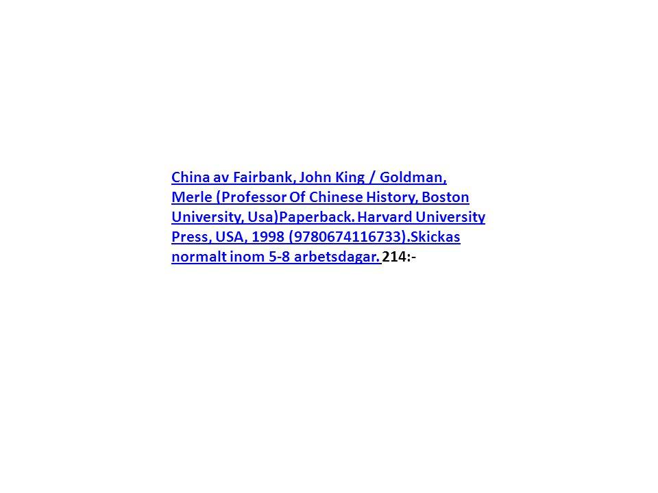 China av Fairbank, John King / Goldman, Merle (Professor Of Chinese History, Boston University, Usa)Paperback. Harvard University Press, USA, 1998 (97