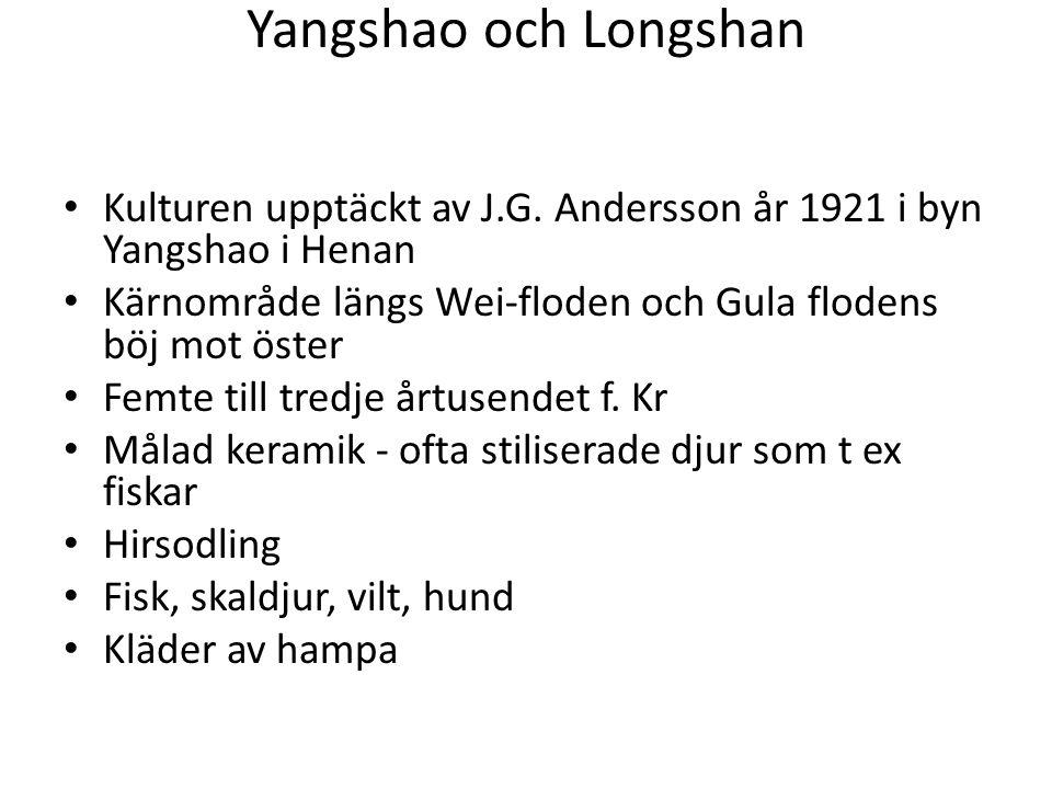 Kulturen upptäckt av J.G. Andersson år 1921 i byn Yangshao i Henan Kärnområde längs Wei-floden och Gula flodens böj mot öster Femte till tredje årtuse