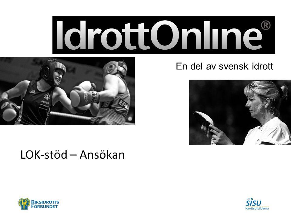 - en del av svensk idrott LOK-stöd – Ansökan En del av svensk idrott