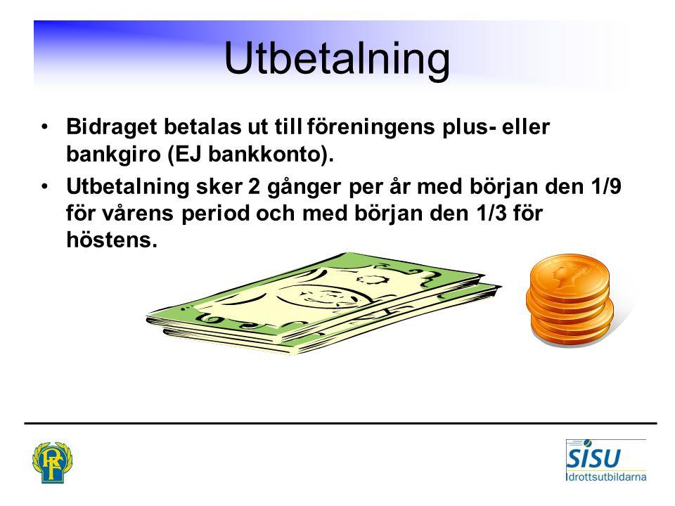 Utbetalning Bidraget betalas ut till föreningens plus- eller bankgiro (EJ bankkonto).