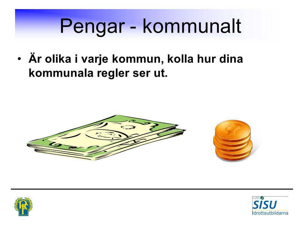 Pengar - kommunalt Är olika i varje kommun, kolla hur dina kommunala regler ser ut.