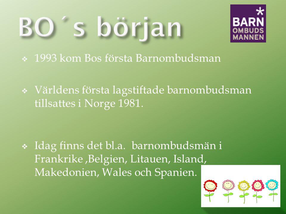  1993 kom Bos första Barnombudsman  Världens första lagstiftade barnombudsman tillsattes i Norge 1981.