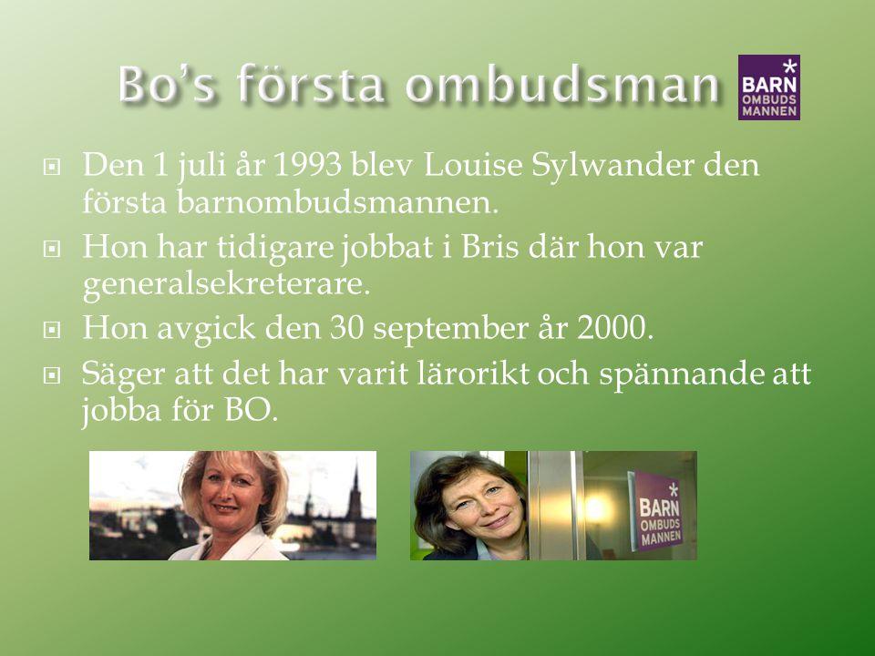  Den 1 juli år 1993 blev Louise Sylwander den första barnombudsmannen.