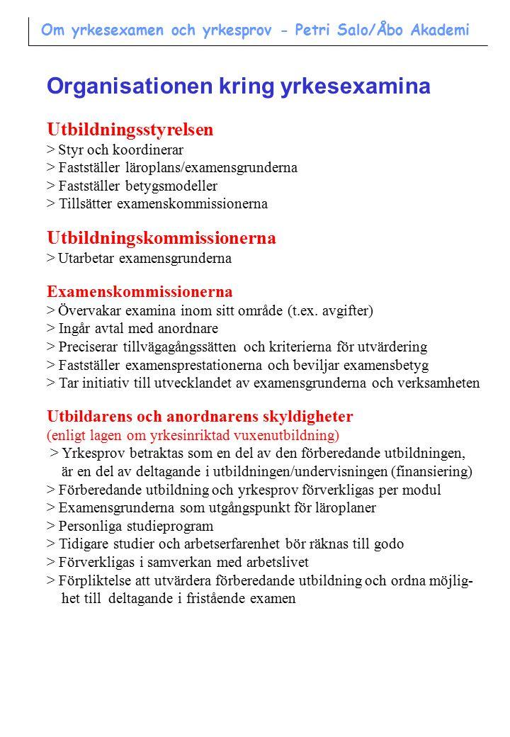 Orsaker till deltagande i yrkesexamen (enligt Haltia & Lemiläinen 1998, N 61) 1.Bättre lön 31 % 2.Formell behörighet 25 % 3.Underlätta arbetssökande 23 % 4.Utvecklande av yrkesskickligheten 18 % Om yrkesexamen och yrkesprov - Petri Salo/Åbo Akademi