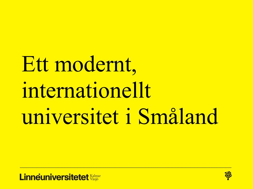 Ett modernt, internationellt universitet i Småland