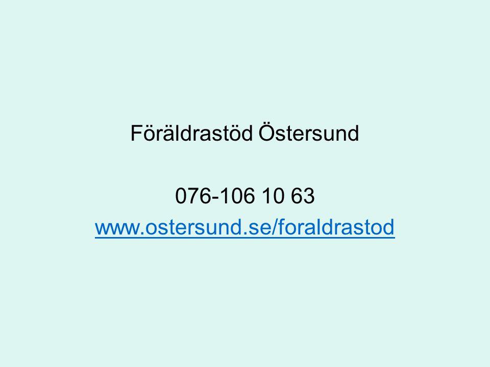 Föräldrastöd Östersund 076-106 10 63 www.ostersund.se/foraldrastod
