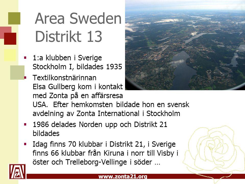 www.zonta21.org Area Sweden Distrikt 13  1:a klubben i Sverige Stockholm I, bildades 1935  Textilkonstnärinnan Elsa Gullberg kom i kontakt med Zonta