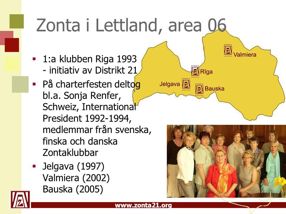 www.zonta21.org Zonta i Lettland, area 06  1:a klubben Riga 1993 - initiativ av Distrikt 21  På charterfesten deltog bl.a. Sonja Renfer, Schweiz, In