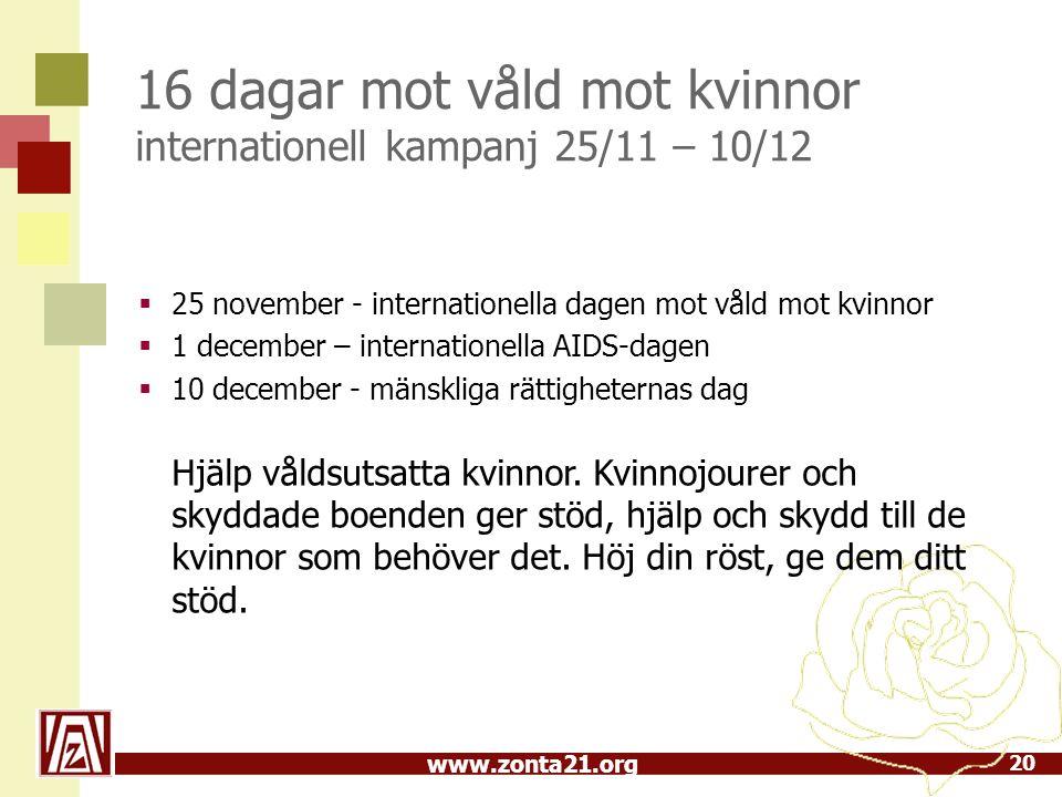 www.zonta21.org 16 dagar mot våld mot kvinnor internationell kampanj 25/11 – 10/12 20  25 november - internationella dagen mot våld mot kvinnor  1 d