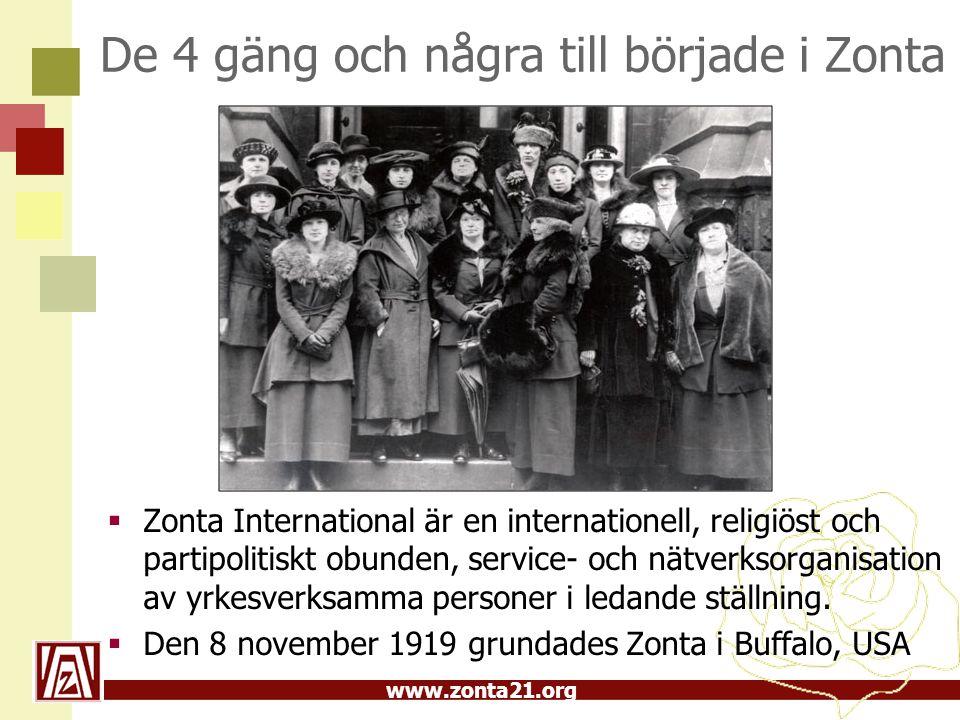 www.zonta21.org De 4 gäng och några till började i Zonta  Zonta International är en internationell, religiöst och partipolitiskt obunden, service- oc