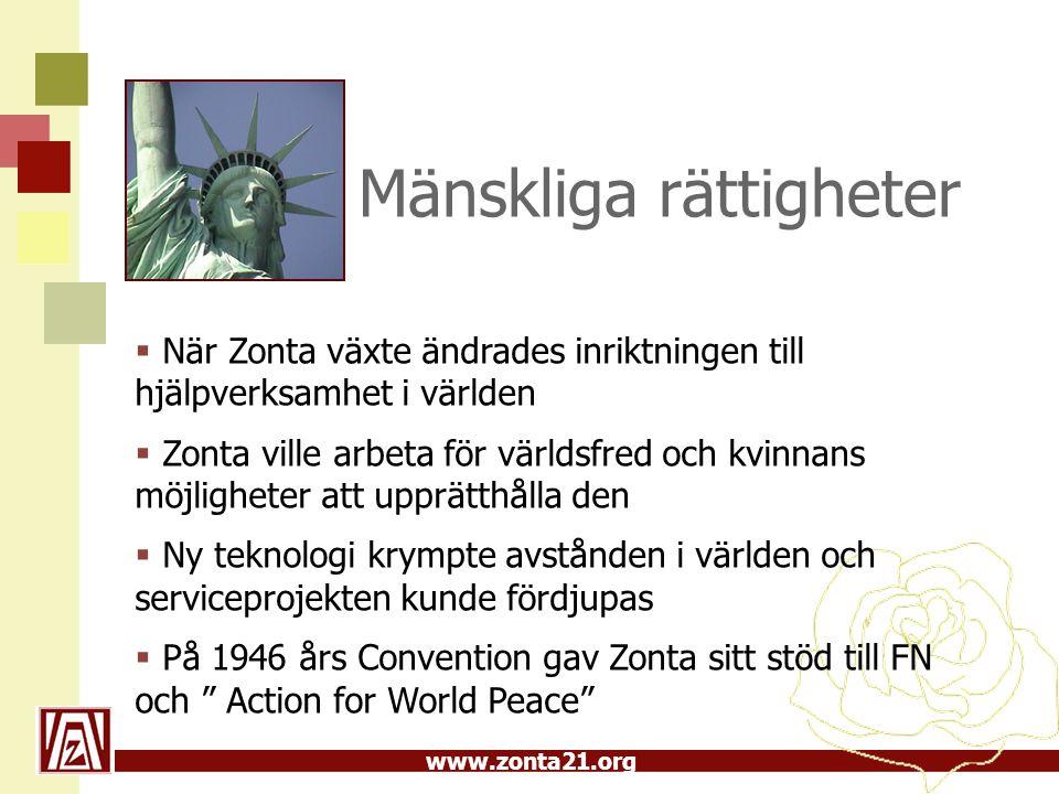 www.zonta21.org Mänskliga rättigheter  När Zonta växte ändrades inriktningen till hjälpverksamhet i världen  Zonta ville arbeta för världsfred och k