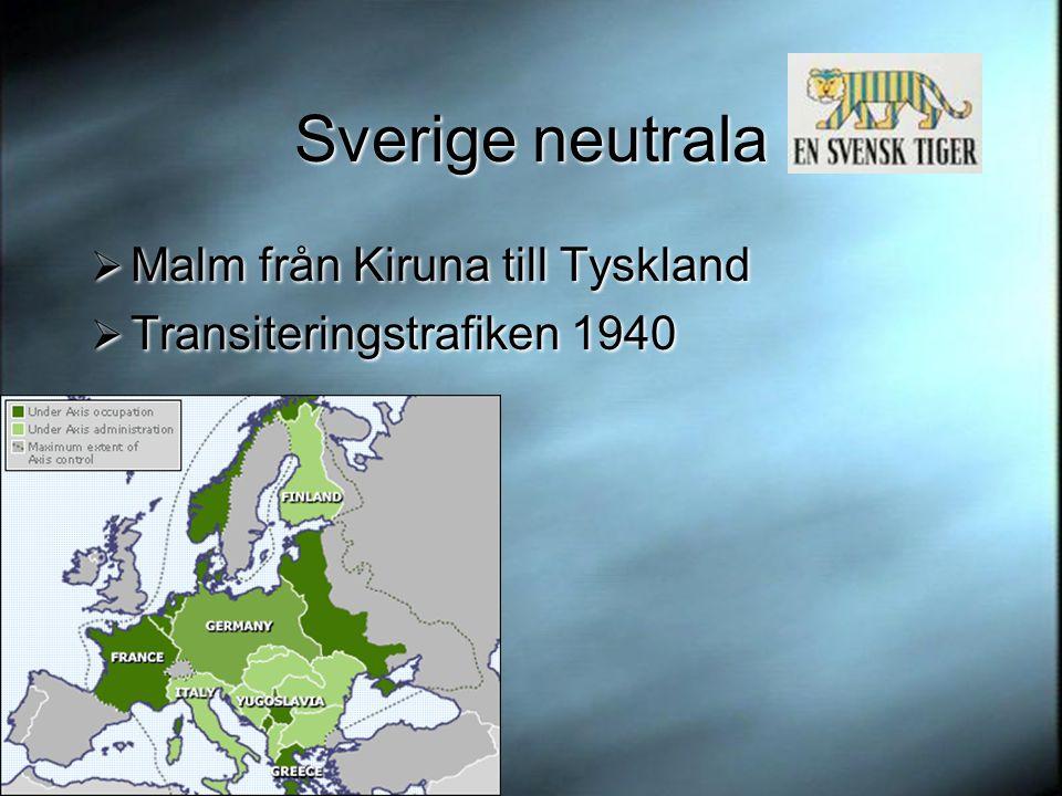 Sverige neutrala  Malm från Kiruna till Tyskland  Transiteringstrafiken 1940  Malm från Kiruna till Tyskland  Transiteringstrafiken 1940