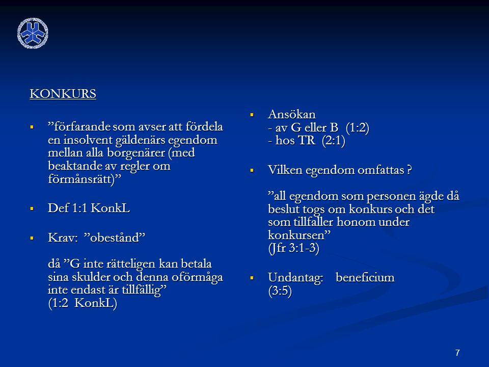 8  Regler om utdelning (11 kap)  Regler om ackord (12 kap)  Regler om återvinning (4 kap) - ex 4:5 om B gynnats framför andra på otillbörligt sett - ex 4:6 om förekommit gåvor till nackdel för B - ex 4:7 om avstått fr rätt till hälften vid bodelning - ex 4:10 om betalning i förtid - verkan av återvinning (4:14) - ansökan (4:19-20)