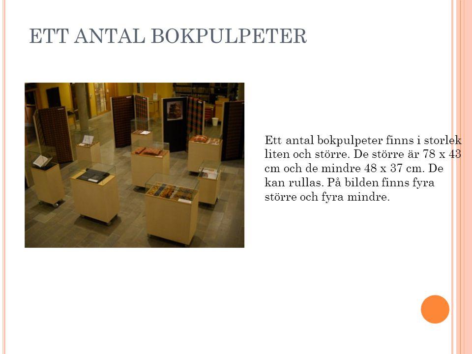 ETT ANTAL BOKPULPETER Ett antal bokpulpeter finns i storlek liten och större.