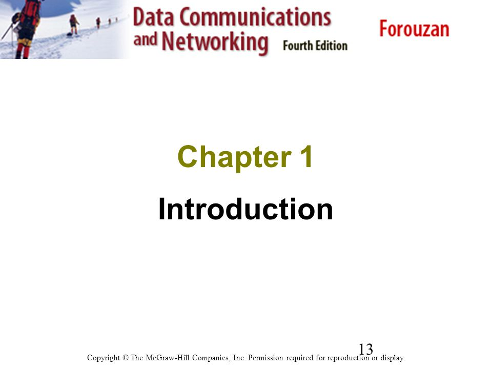 13 Chapter 1 Introduction Copyright © The McGraw-Hill Companies, Inc. Permission required for reproduction or display.
