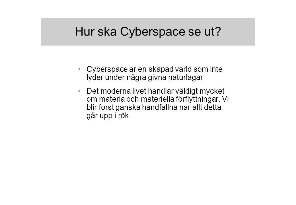 Hur ska Cyberspace se ut.