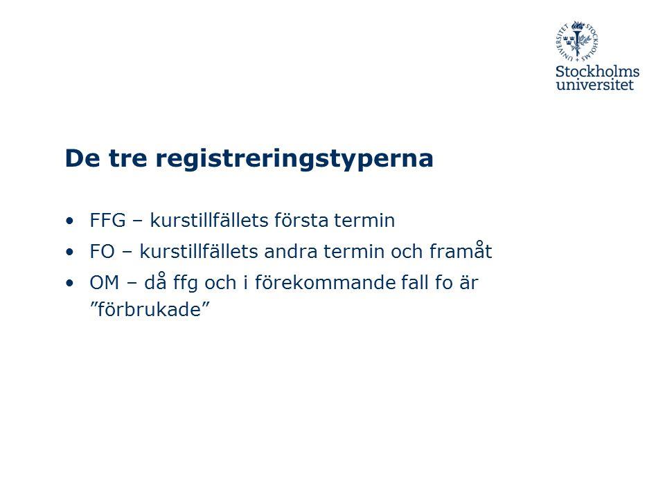 De tre registreringstyperna FFG – kurstillfällets första termin FO – kurstillfällets andra termin och framåt OM – då ffg och i förekommande fall fo är