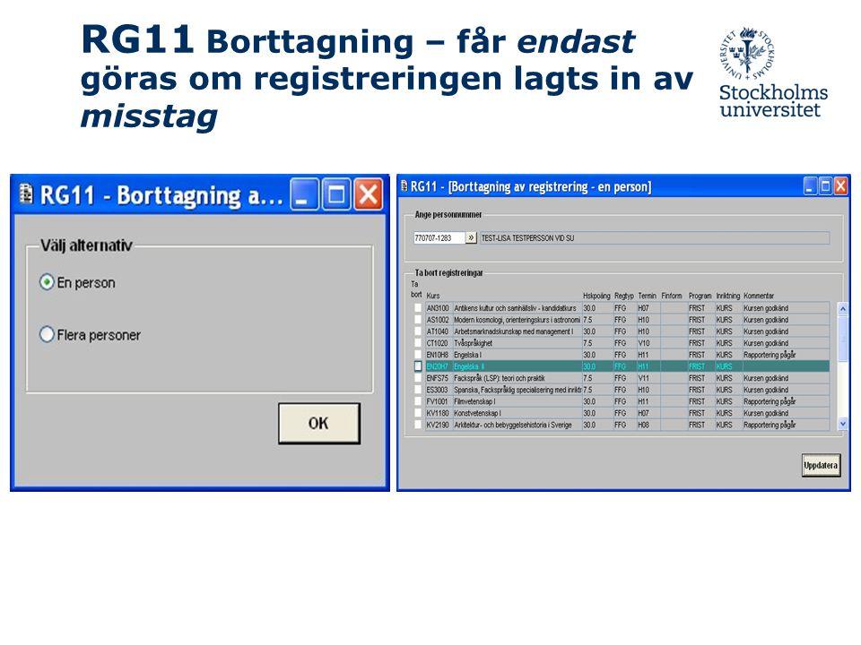 RG11 Borttagning – får endast göras om registreringen lagts in av misstag