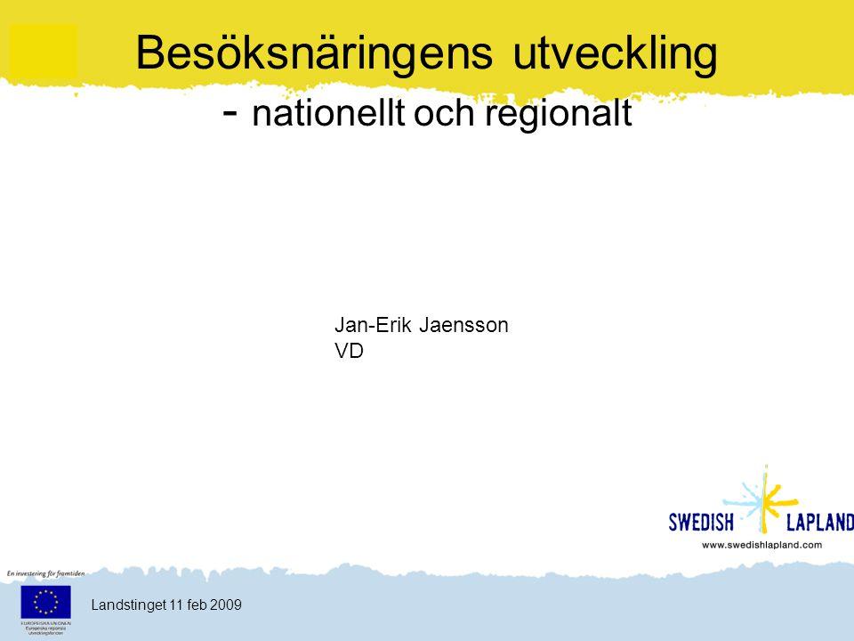 Klicka här för att ändra format Klicka här för att ändra format på bakgrundstexten Nivå två Nivå tre Nivå fyra Nivå fem 1 Landstinget 11 feb 2009 Besöksnäringens utveckling - nationellt och regionalt Jan-Erik Jaensson VD