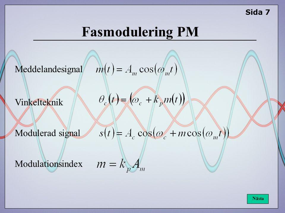 Sida 7 Nästa Fasmodulering PM Meddelandesignal Modulerad signal Modulationsindex Vinkelteknik