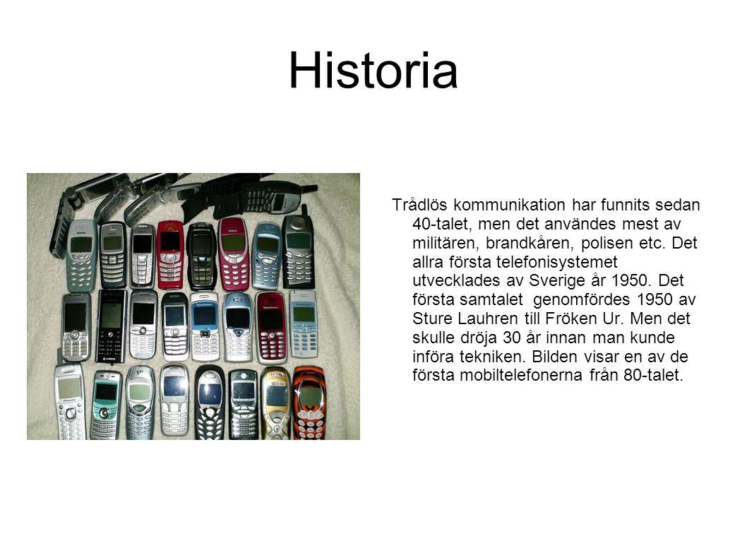 Historia Trådlös kommunikation har funnits sedan 40-talet, men det användes mest av militären, brandkåren, polisen etc. Det allra första telefonisyste