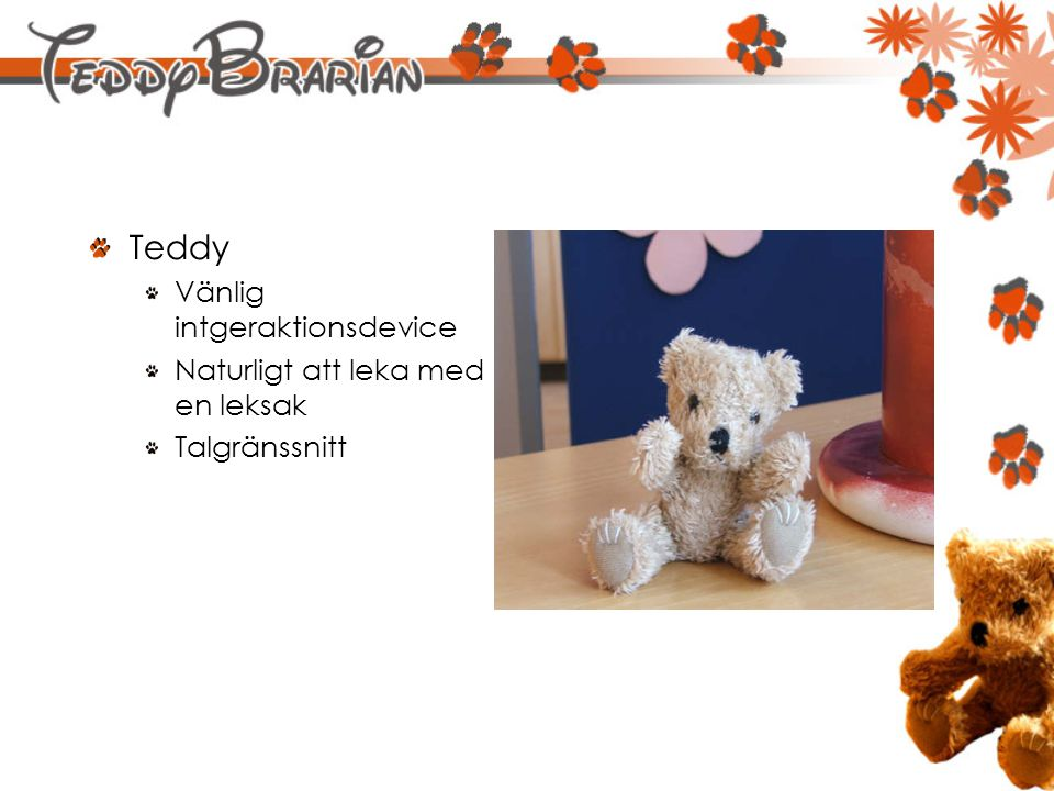 Teddy Vänlig intgeraktionsdevice Naturligt att leka med en leksak Talgränssnitt