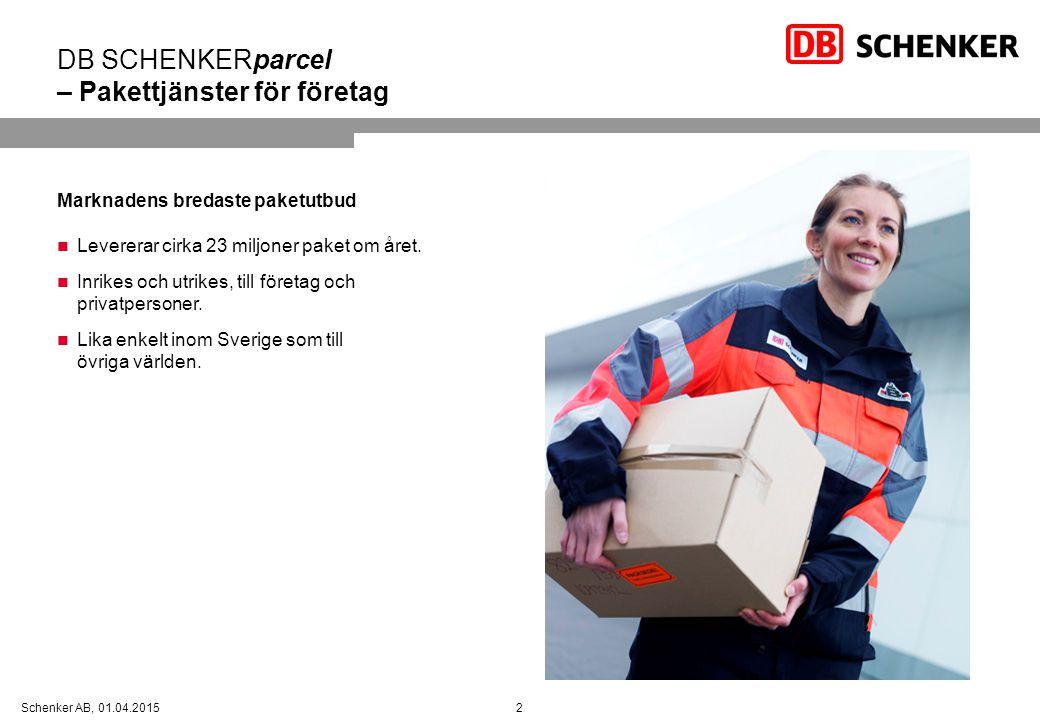 2Schenker AB, 01.04.2015 DB SCHENKERparcel – Pakettjänster för företag Marknadens bredaste paketutbud Levererar cirka 23 miljoner paket om året. Inrik