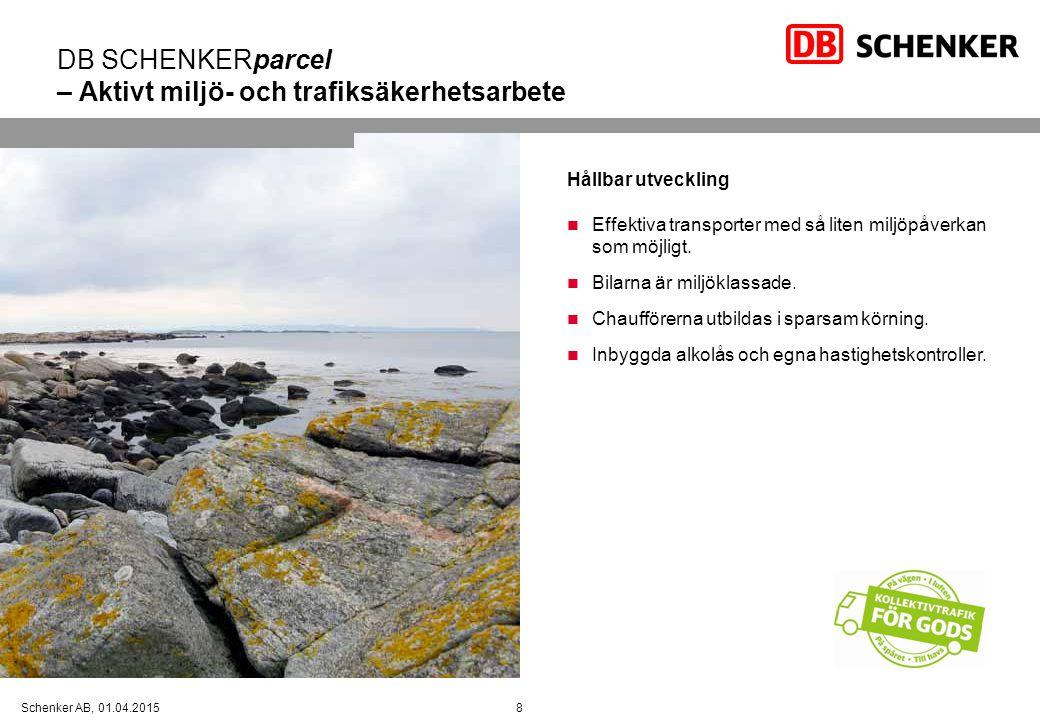 8Schenker AB, 01.04.2015 DB SCHENKERparcel – Aktivt miljö- och trafiksäkerhetsarbete Hållbar utveckling Effektiva transporter med så liten miljöpåverk