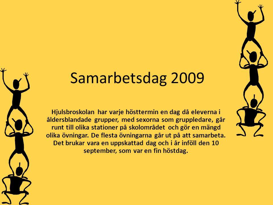 Samarbetsdag 2009 Hjulsbroskolan har varje hösttermin en dag då eleverna i åldersblandade grupper, med sexorna som gruppledare, går runt till olika st