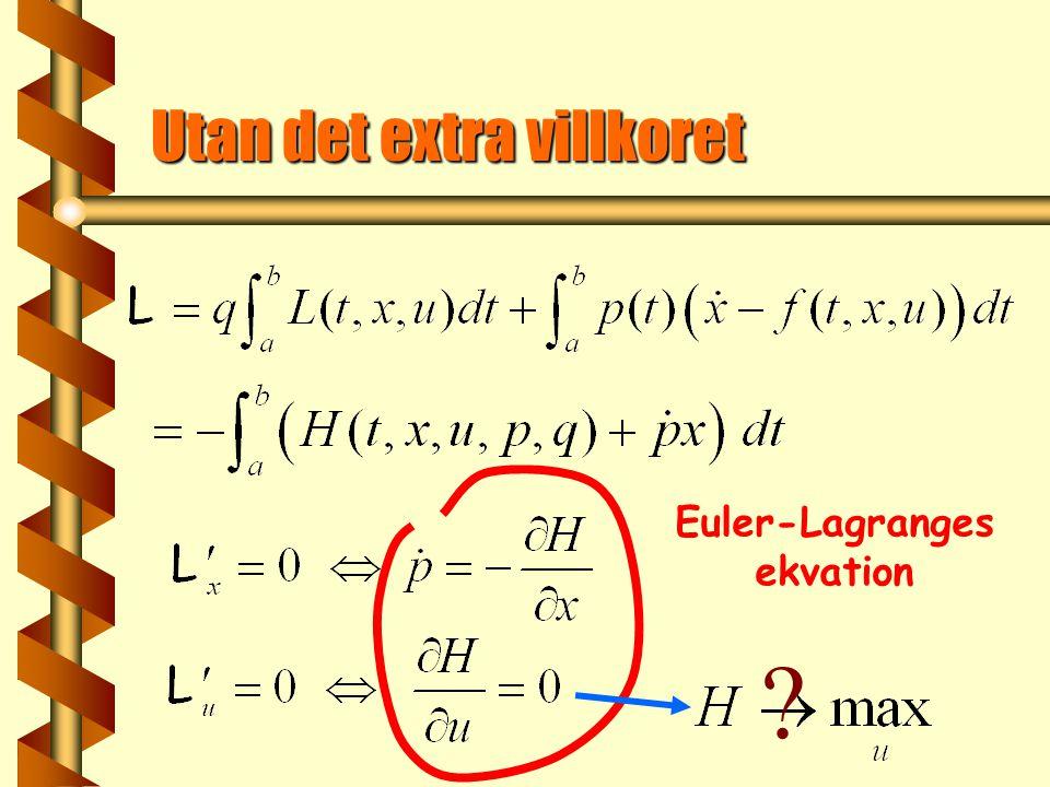 Utan det extra villkoret Euler-Lagranges ekvation