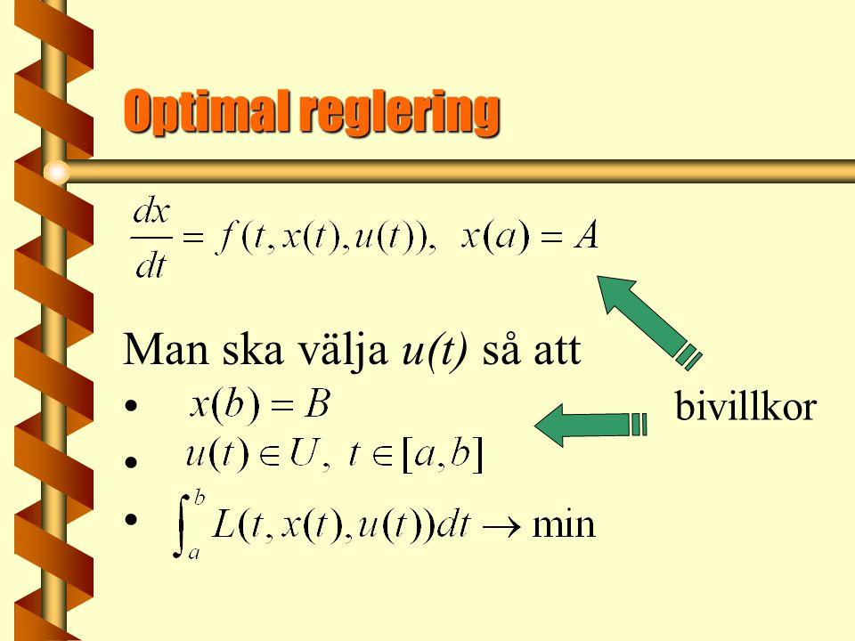 Maximumprincipen är det optimala paret endast om ? ? ?