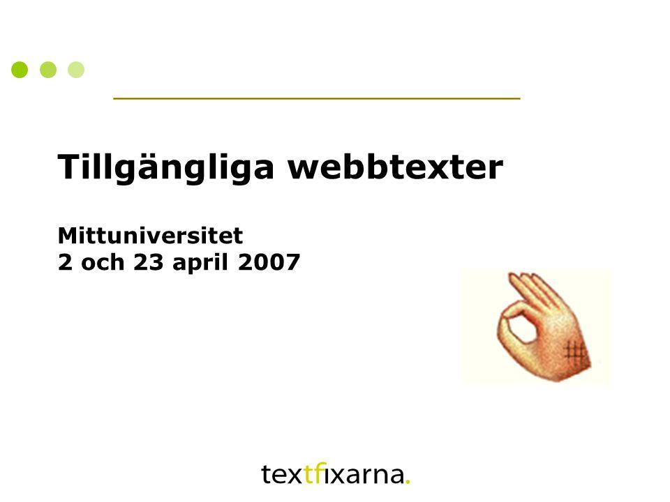 Tillgängliga webbtexter Mittuniversitet 2 och 23 april 2007