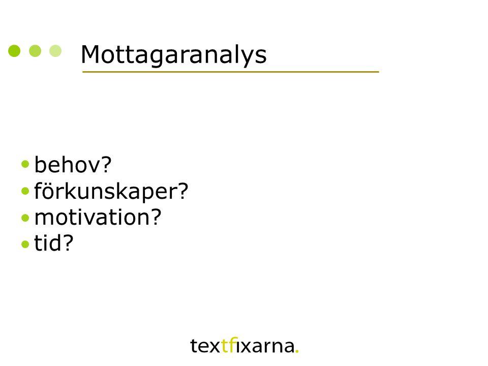 Mottagaranalys behov? förkunskaper? motivation? tid?