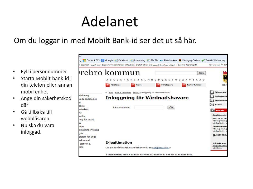 Om du loggar in med Mobilt Bank-id ser det ut så här. Adelanet Fyll i personnummer Starta Mobilt bank-id i din telefon eller annan mobil enhet Ange di
