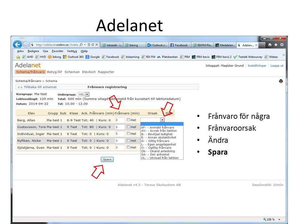 Frånvaro för några Frånvaroorsak Ändra Spara Adelanet