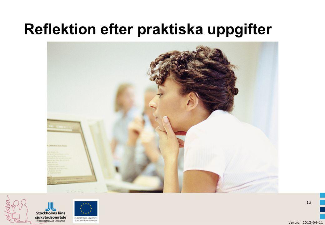 13 v ersion 2013-04-11 Reflektion efter praktiska uppgifter