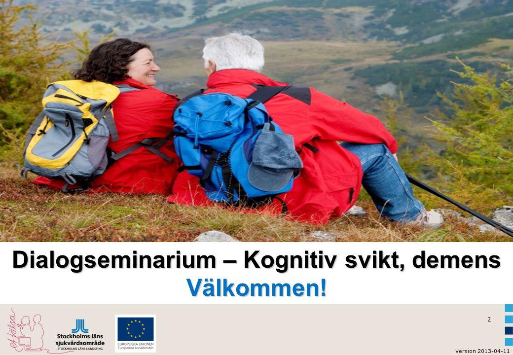 2 Dialogseminarium – Kognitiv svikt, demens Välkommen!