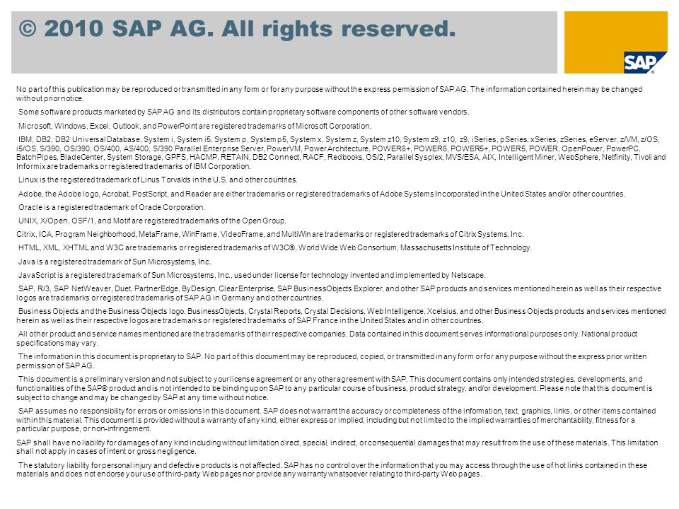 © 2010 SAP AG. All rights reserved. No part of this publication may be reproduced or transmitted in any form or for any purpose without the express pe