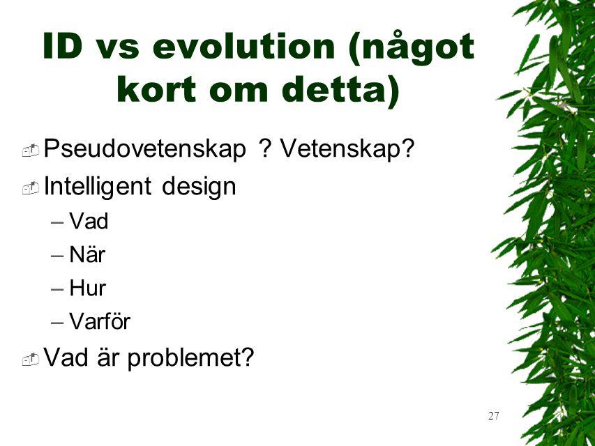 27 ID vs evolution (något kort om detta)  Pseudovetenskap .