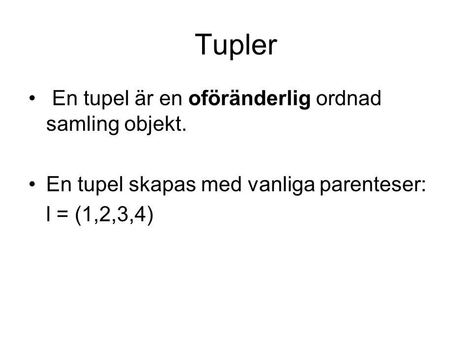 Tupler En tupel är en oföränderlig ordnad samling objekt.