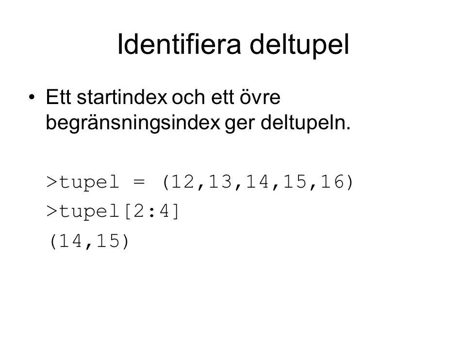 Identifiera deltupel Ett startindex och ett övre begränsningsindex ger deltupeln.