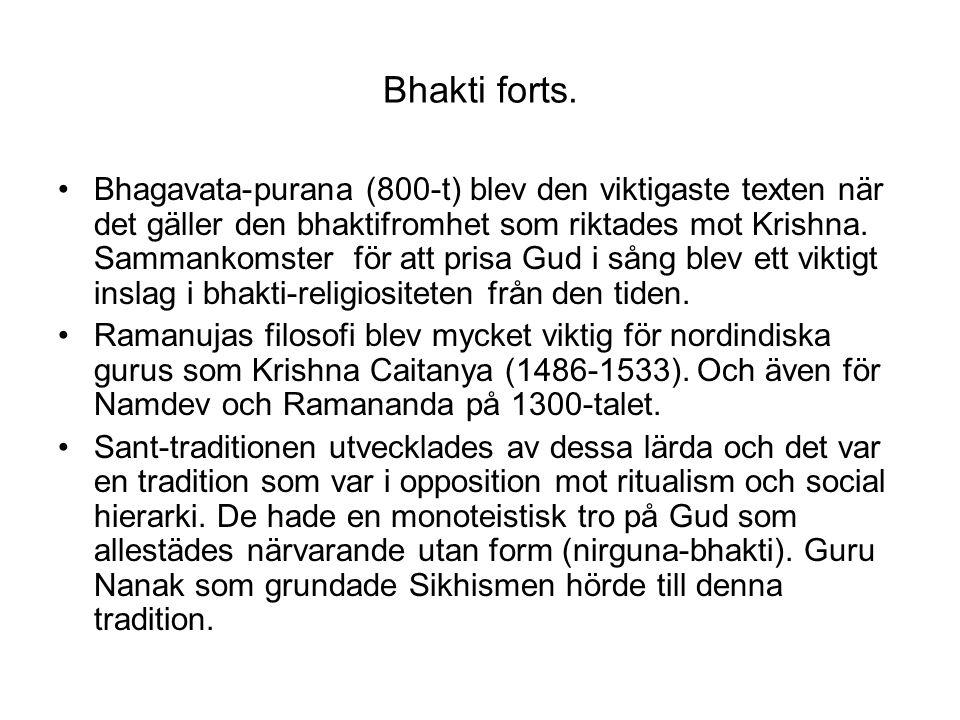Bhakti forts. Bhagavata-purana (800-t) blev den viktigaste texten när det gäller den bhaktifromhet som riktades mot Krishna. Sammankomster för att pri