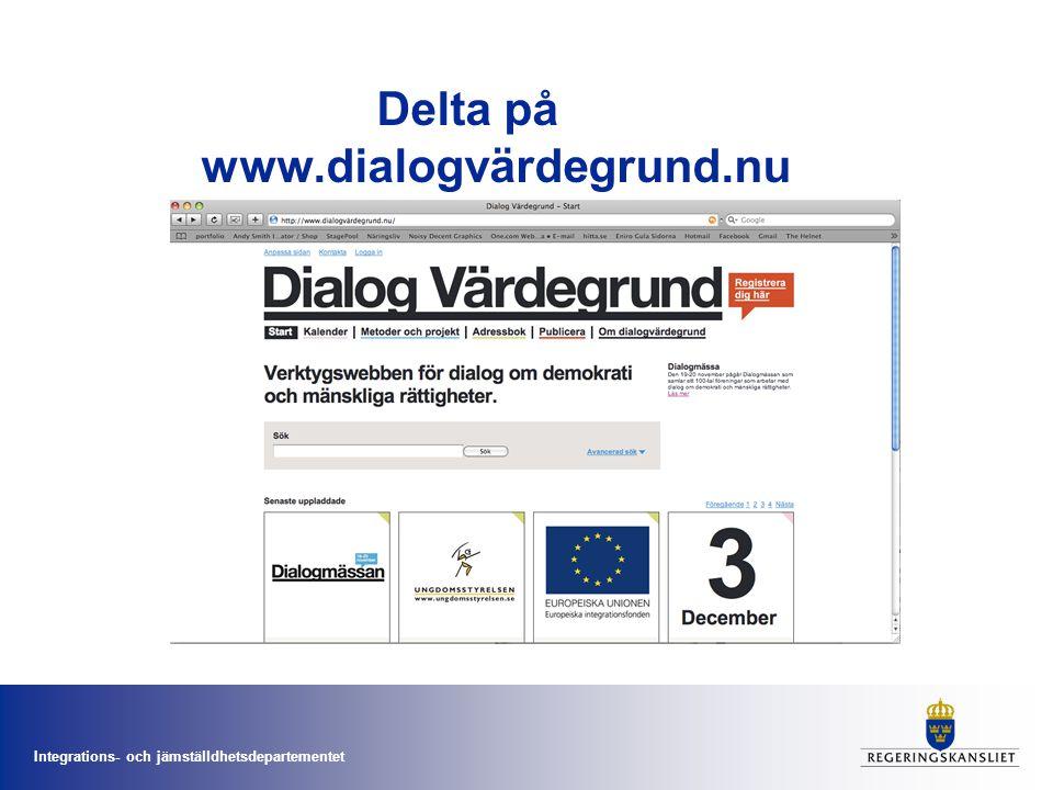 Integrations- och jämställdhetsdepartementet Delta på www.dialogvärdegrund.nu