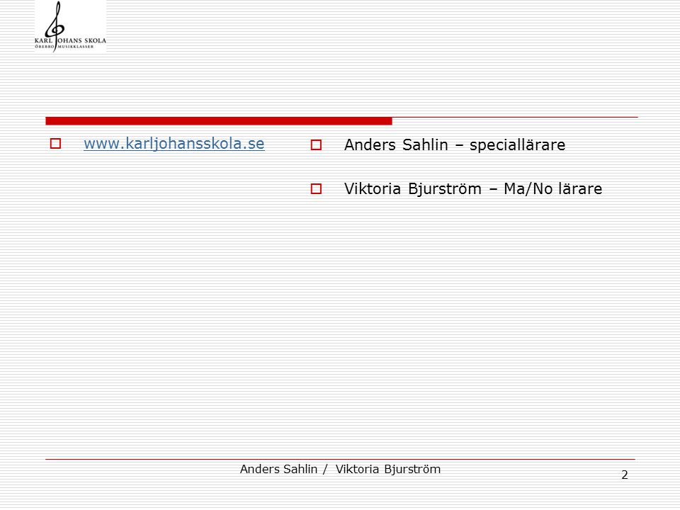 Anders Sahlin / Viktoria Bjurström 3 Bakgrund  Behov av ett utvecklingsarbete.