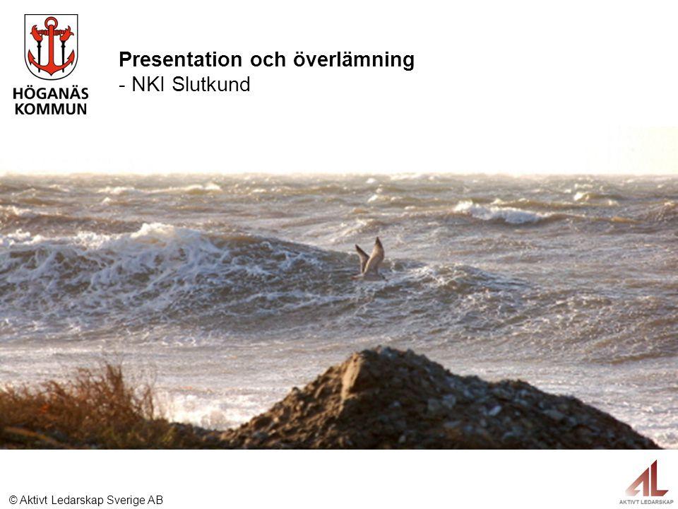 © Aktivt Ledarskap Sverige AB Presentation och överlämning - NKI Slutkund