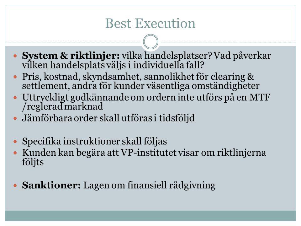 Best Execution System & riktlinjer: vilka handelsplatser.