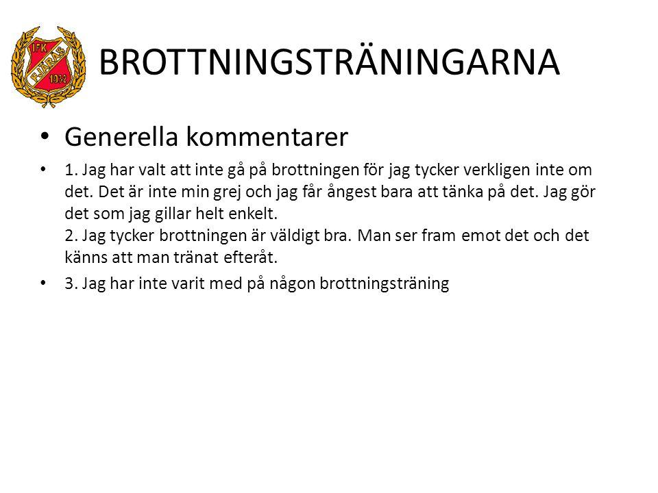 BROTTNINGSTRÄNINGARNA Generella kommentarer 1.