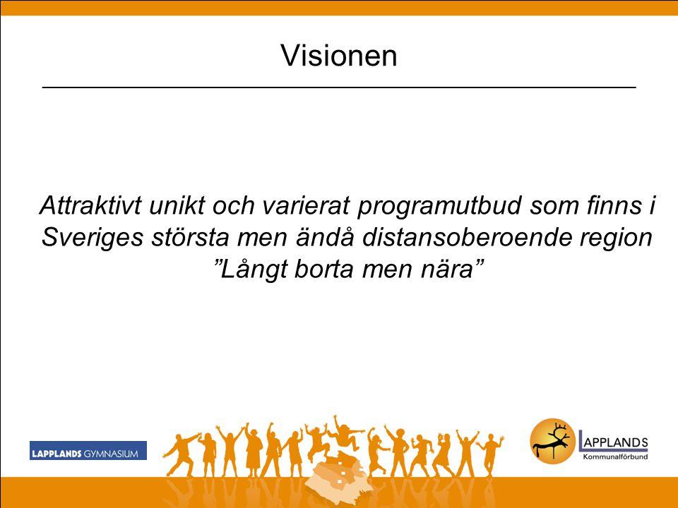 Visionen _________________________________________________________________________________ Engagerade och kompetenta pedagoger skapar ett lärande med moderna metoder och fokus på nöjda elever i Sveriges högsta och längsta skola