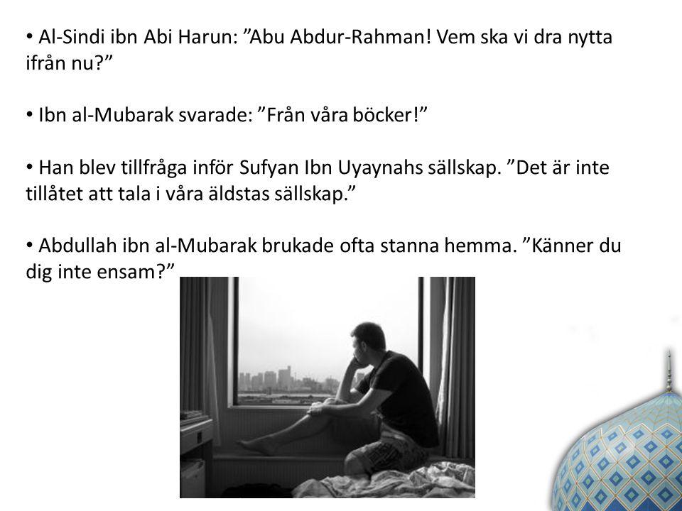 Al-Sindi ibn Abi Harun: Abu Abdur-Rahman.