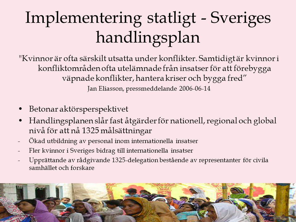 Implementering statligt - Sveriges handlingsplan Kvinnor är ofta särskilt utsatta under konflikter.